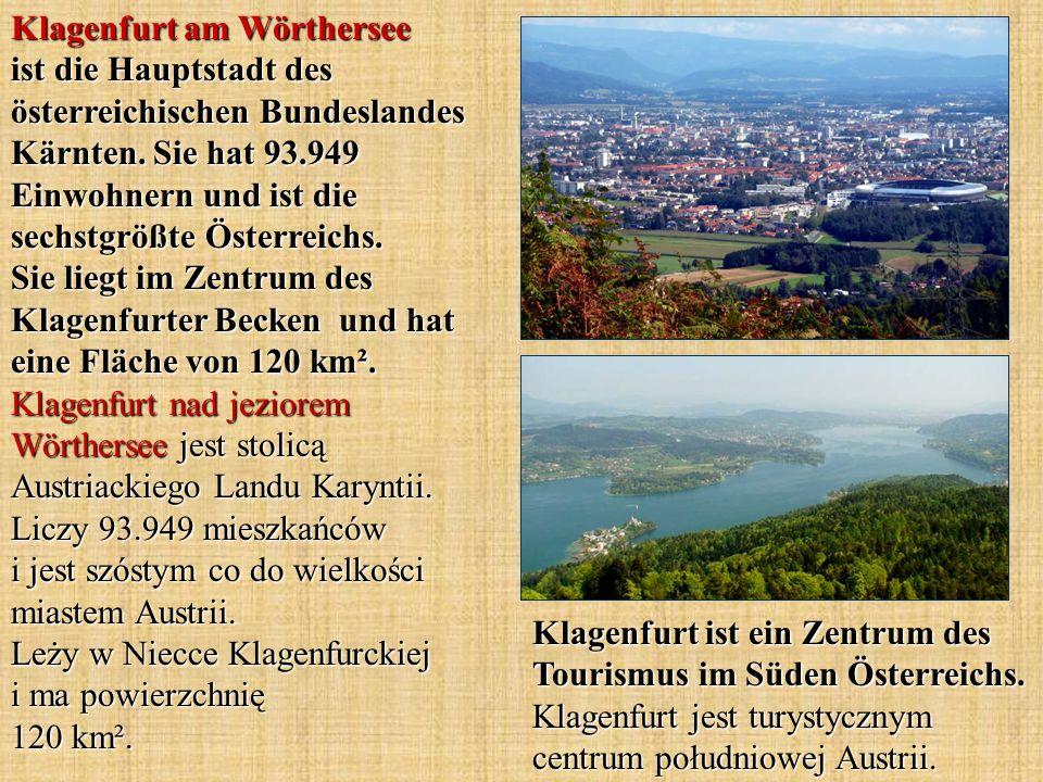 Klagenfurt ist ein Zentrum des Tourismus im Süden Österreichs.