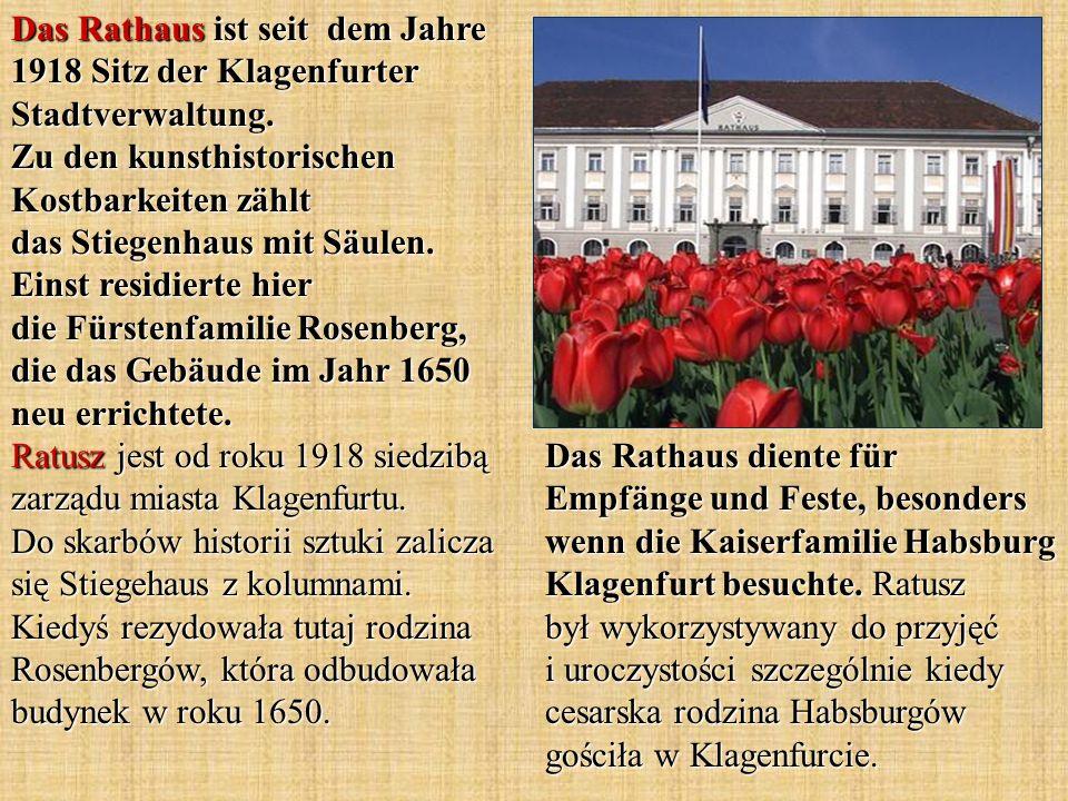 Das Rathaus ist seit dem Jahre 1918 Sitz der Klagenfurter Stadtverwaltung.