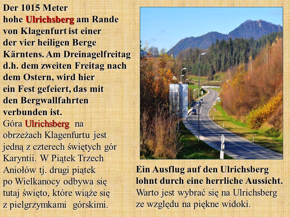 Der 1015 Meter hohe Ulrichsberg am Rande von Klagenfurt ist einer der vier heiligen Berge Kärntens.