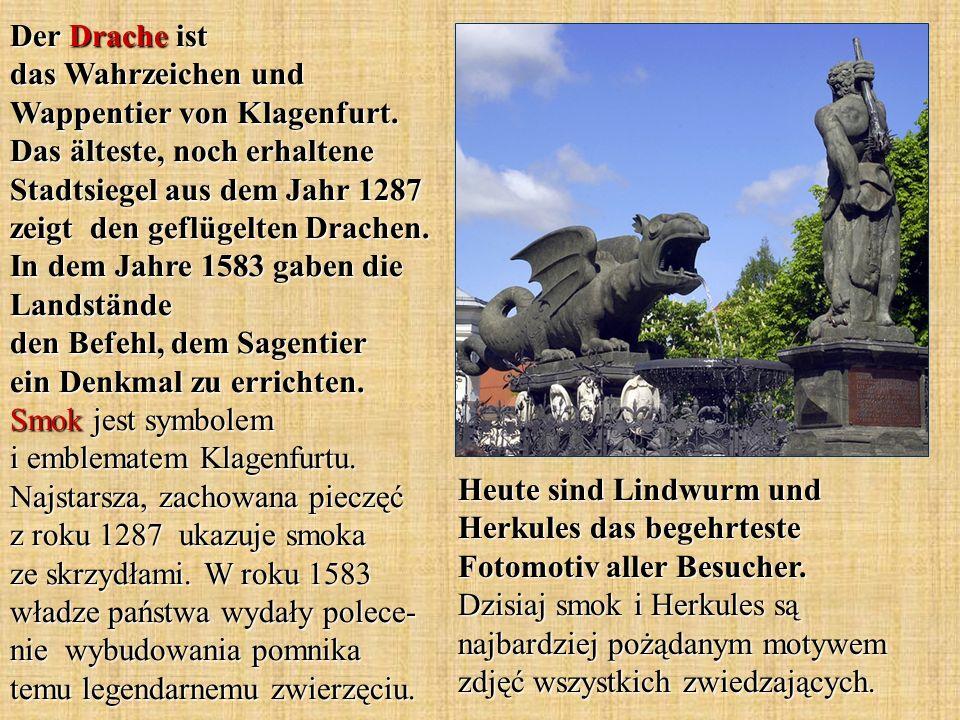 Der Drache ist das Wahrzeichen und Wappentier von Klagenfurt.