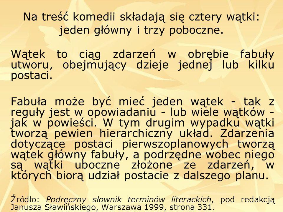 Zatarg Cześnika z Rejentem, dwóch nienawidzących się sąsiadów mieszkających w starym zamku, to wątek główny.