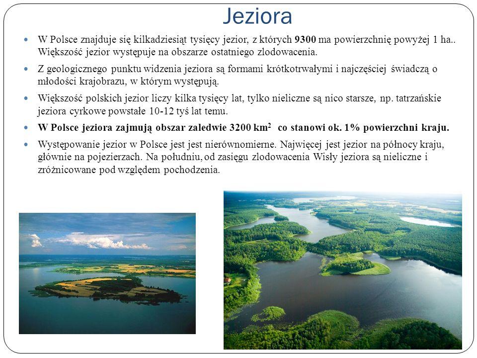 Jeziora W Polsce znajduje się kilkadziesiąt tysięcy jezior, z których 9300 ma powierzchnię powyżej 1 ha.. Większość jezior występuje na obszarze ostat