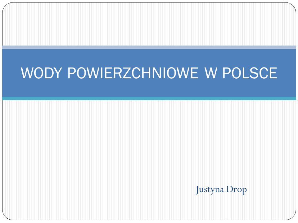 Justyna Drop WODY POWIERZCHNIOWE W POLSCE