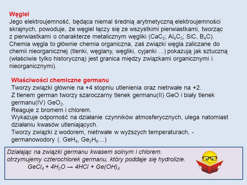 Właściwości chemiczne germanu Tworzy związki głównie na +4 stopniu utlenienia oraz nietrwałe na +2. Z tlenem german tworzy szaroczarny tlenek germanu(