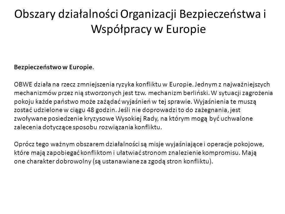 Obszary działalności Organizacji Bezpieczeństwa i Współpracy w Europie Bezpieczeństwo w Europie.