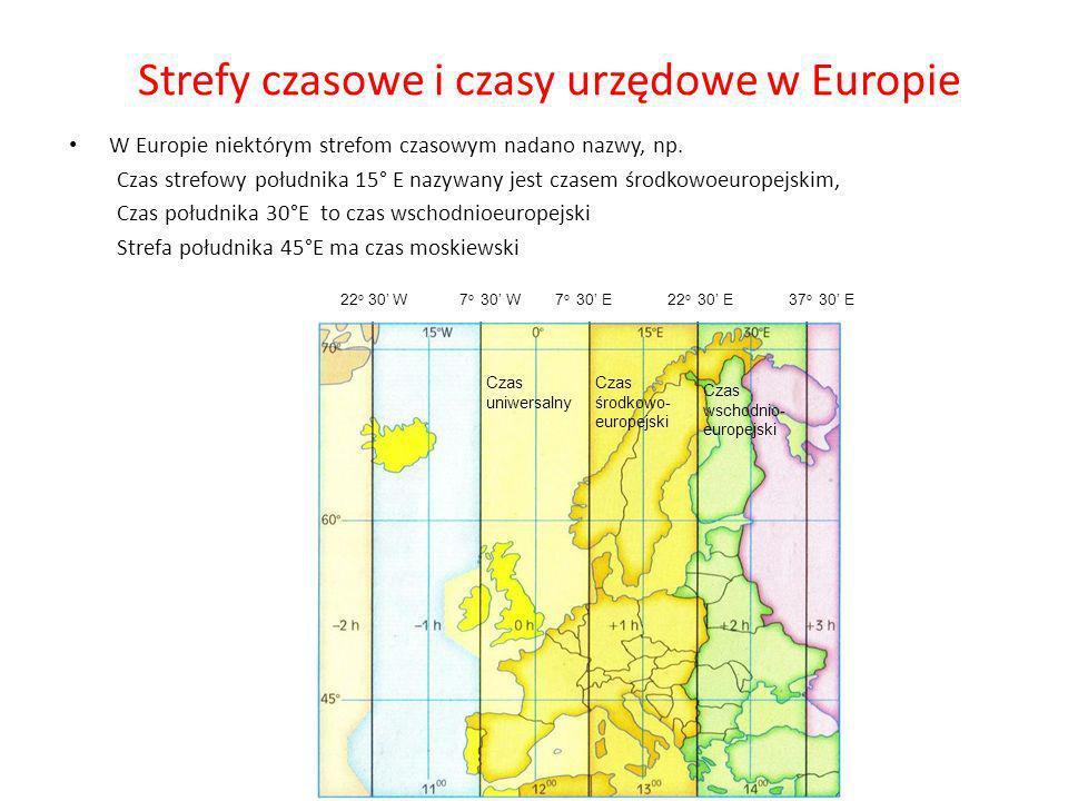 Strefy czasowe i czasy urzędowe w Europie W Europie niektórym strefom czasowym nadano nazwy, np.