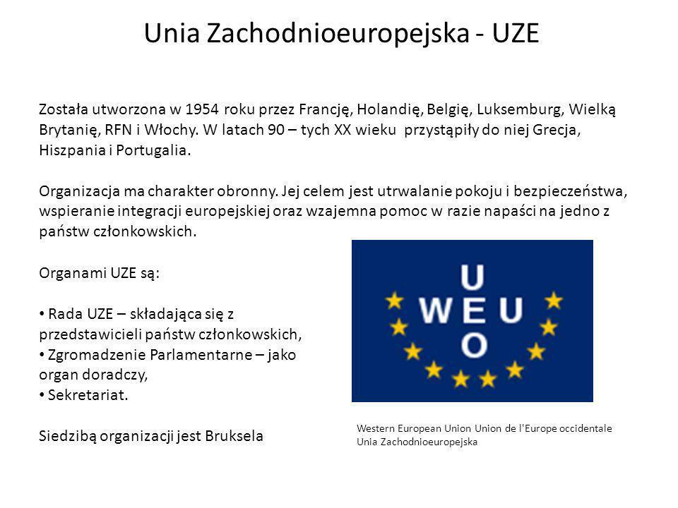 Unia Zachodnioeuropejska - UZE Została utworzona w 1954 roku przez Francję, Holandię, Belgię, Luksemburg, Wielką Brytanię, RFN i Włochy.