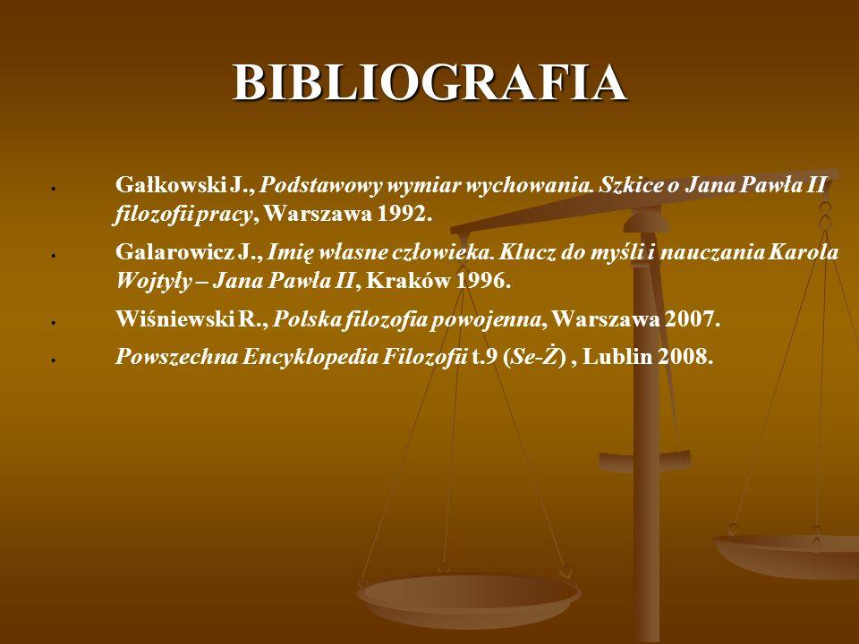BIBLIOGRAFIA Gałkowski J., Podstawowy wymiar wychowania.