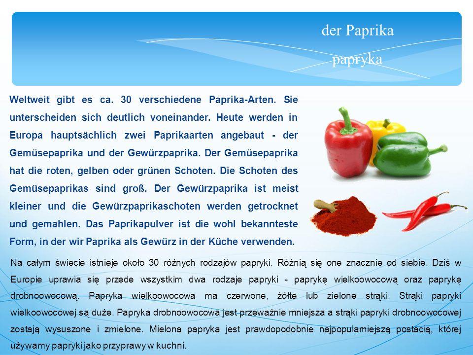 der Paprika papryka Weltweit gibt es ca. 30 verschiedene Paprika-Arten.