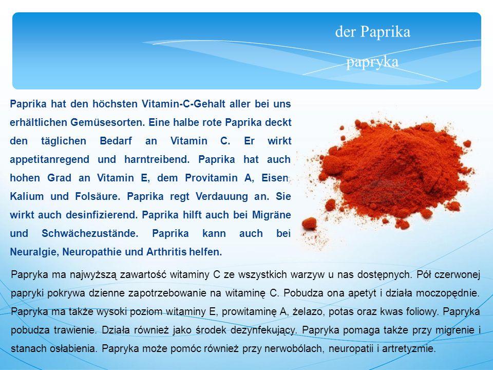 der Paprika papryka Paprika hat den höchsten Vitamin-C-Gehalt aller bei uns erhältlichen Gemüsesorten.