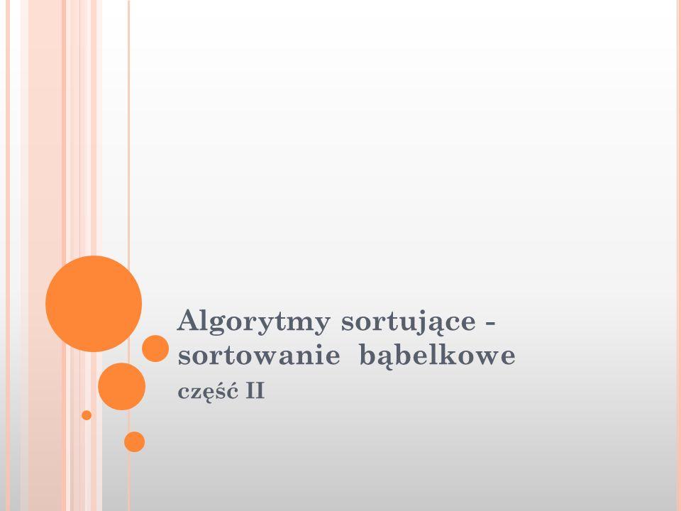 Algorytmy sortujące - sortowanie bąbelkowe część II