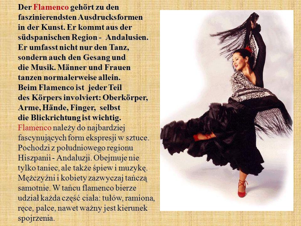 Der Flamenco gehört zu den faszinierendsten Ausdrucksformen in der Kunst. Er kommt aus der südspanischen Region - Andalusien. Er umfasst nicht nur den