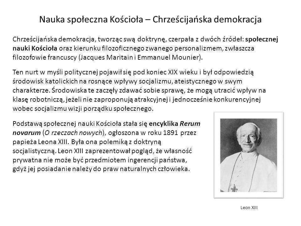Nauka społeczna Kościoła – Chrześcijańska demokracja Chrześcijańska demokracja, tworząc swą doktrynę, czerpała z dwóch źródeł: społecznej nauki Kościo