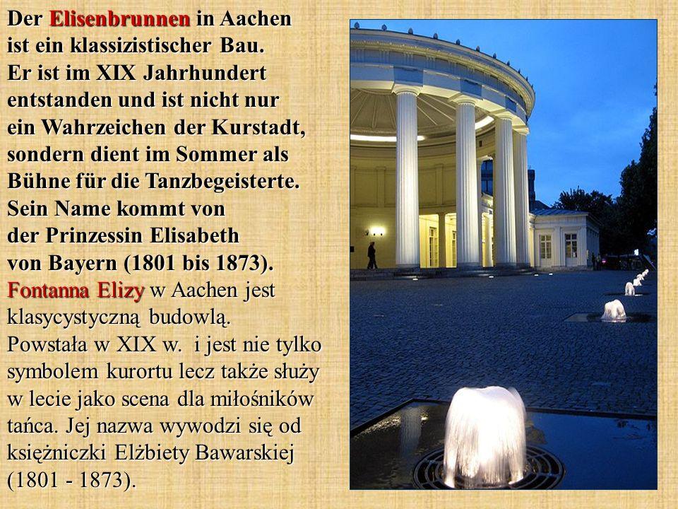 Der Elisenbrunnen in Aachen ist ein klassizistischer Bau. Er ist im XIX Jahrhundert entstanden und ist nicht nur ein Wahrzeichen der Kurstadt, sondern