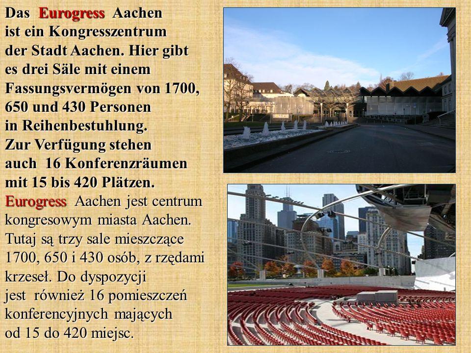 Das Eurogress Aachen ist ein Kongresszentrum der Stadt Aachen. Hier gibt es drei Säle mit einem Fassungsvermögen von 1700, 650 und 430 Personen in Rei