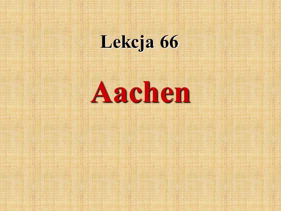 Lekcja 66 Aachen