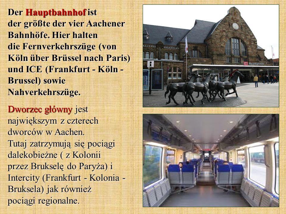 Der Hauptbahnhof ist der größte der vier Aachener Bahnhöfe. Hier halten die Fernverkehrszüge (von Köln über Brüssel nach Paris) und ICE (Frankfurt - K