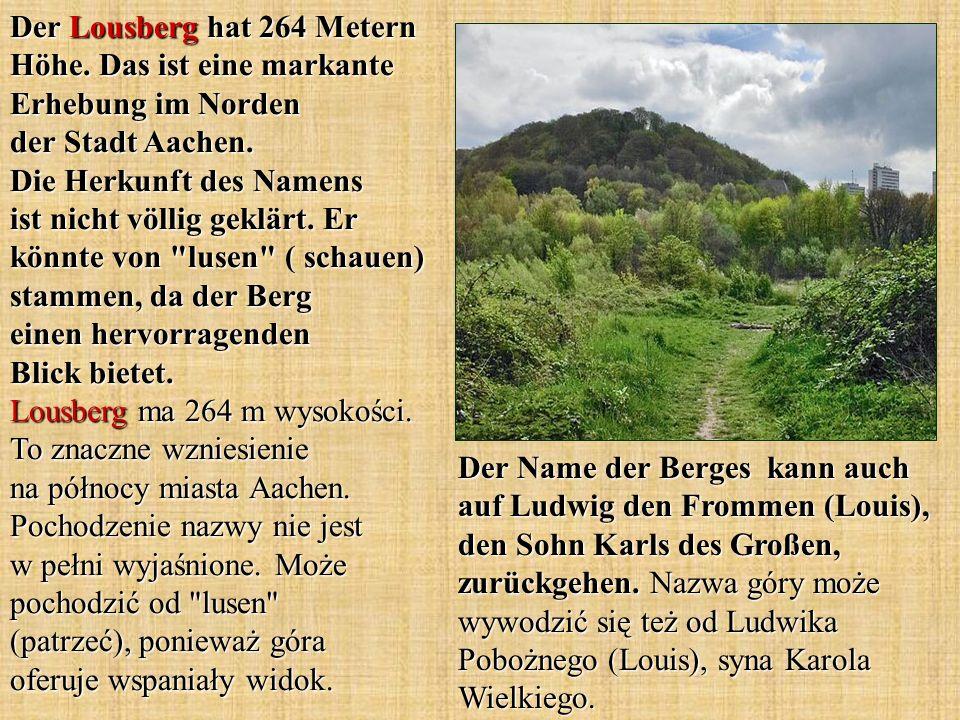 Der Name der Berges kann auch auf Ludwig den Frommen (Louis), den Sohn Karls des Großen, zurückgehen. Nazwa góry może wywodzić się też od Ludwika Pobo