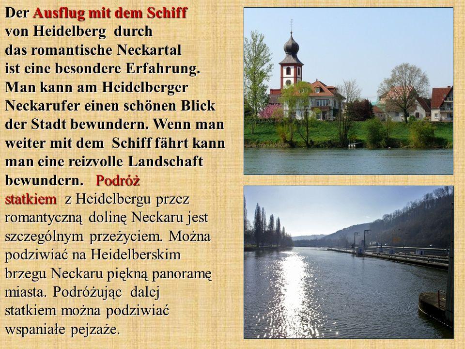 Der Ausflug mit dem Schiff von Heidelberg durch das romantische Neckartal ist eine besondere Erfahrung.