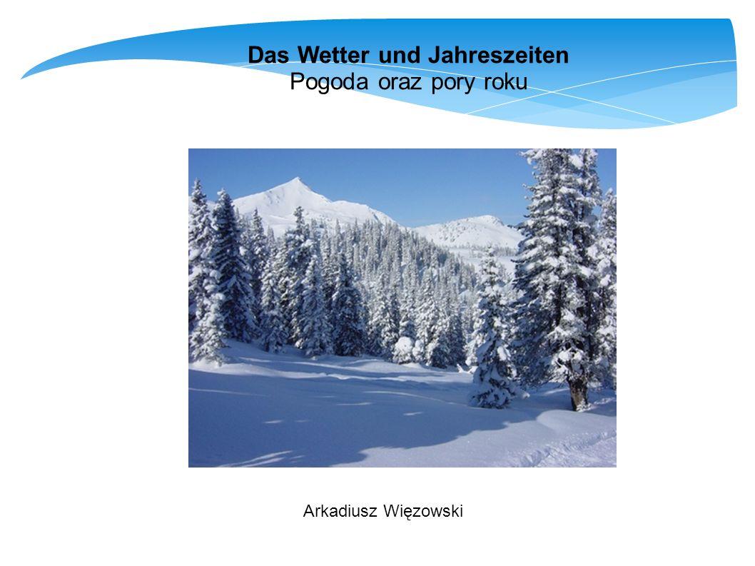 Dzisiejsza lekcja: - zapozna nas ze słownictwem związanym z pogodą, - nauczy nas opisywać pogodę, - zapozna nas z nazwami pór roku, - nauczy nas opisywać pogodę w określonych porach roku.