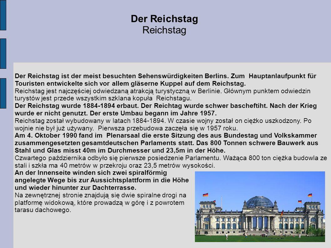 Der Reichstag ist der meist besuchten Sehenswürdigkeiten Berlins. Zum Hauptanlaufpunkt für Touristen entwickelte sich vor allem gläserne Kuppel auf de