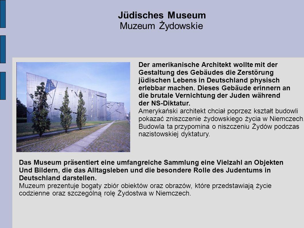 Jüdisches Museum Muzeum Żydowskie Der amerikanische Architekt wollte mit der Gestaltung des Gebäudes die Zerstörung jüdischen Lebens in Deutschland ph
