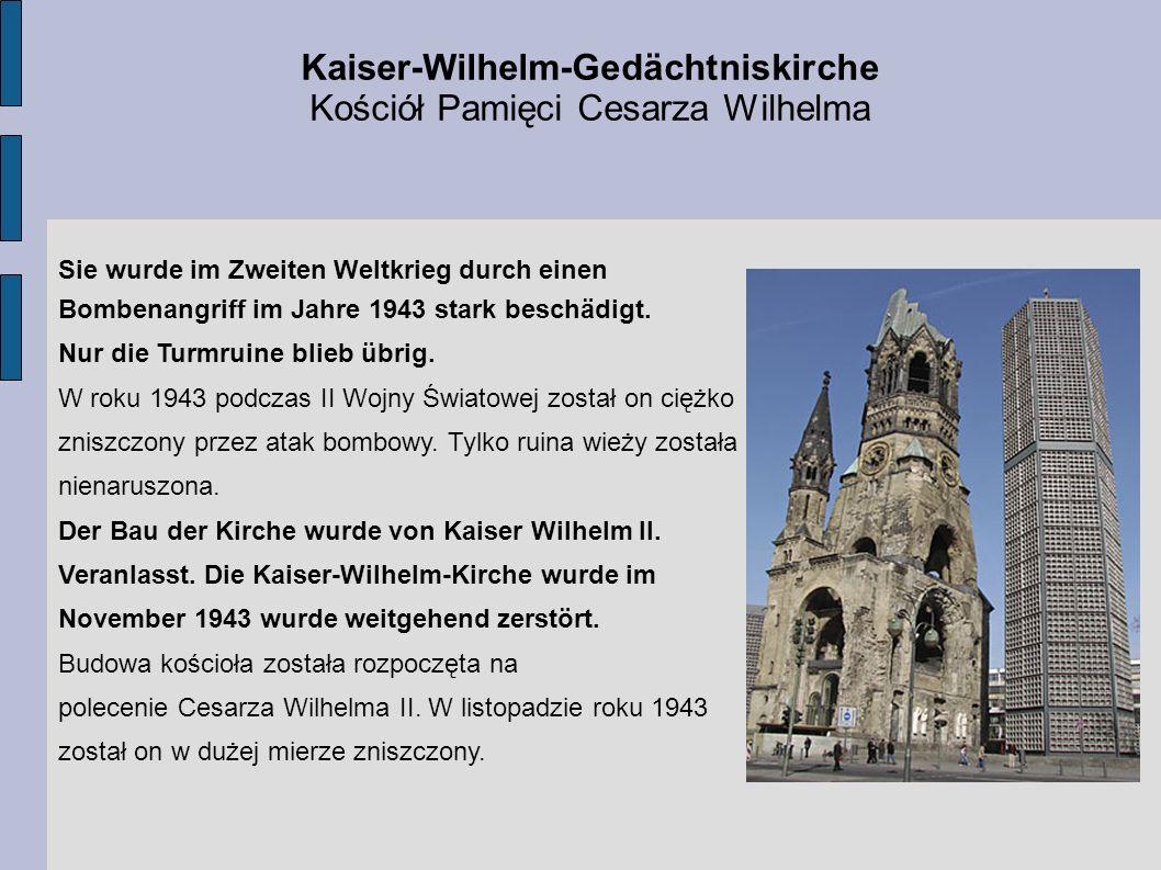 Kaiser-Wilhelm-Gedächtniskirche Kościół Pamięci Cesarza Wilhelma Sie wurde im Zweiten Weltkrieg durch einen Bombenangriff im Jahre 1943 stark beschädi