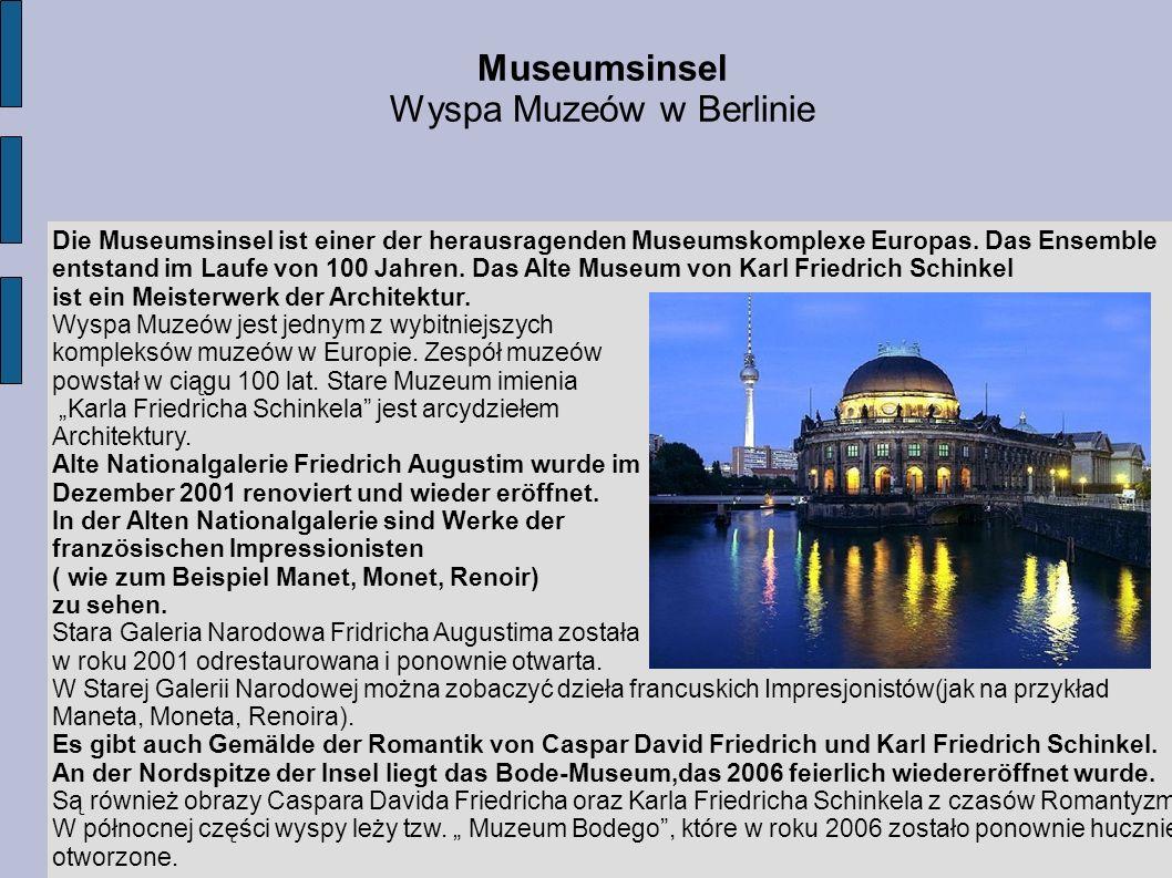 Museumsinsel Wyspa Muzeów w Berlinie Die Museumsinsel ist einer der herausragenden Museumskomplexe Europas. Das Ensemble entstand im Laufe von 100 Jah