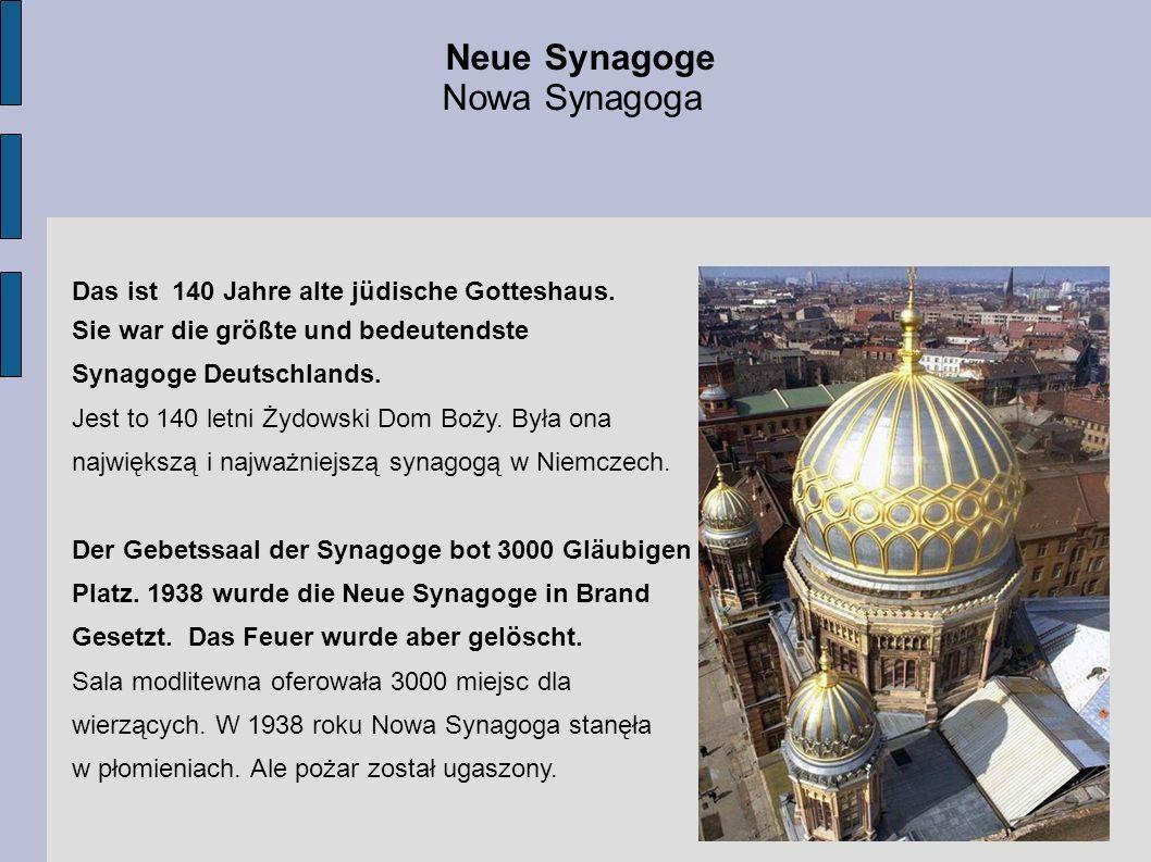 Das ist 140 Jahre alte jüdische Gotteshaus. Sie war die größte und bedeutendste Synagoge Deutschlands. Jest to 140 letni Żydowski Dom Boży. Była ona n