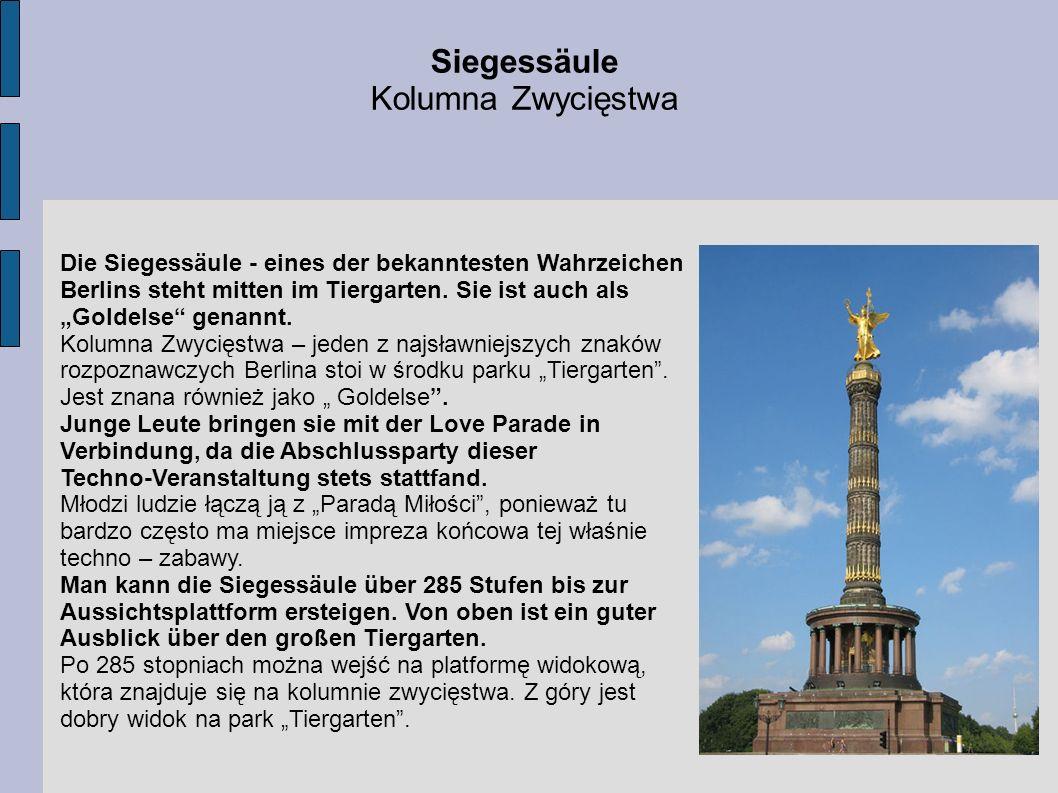 Siegessäule Kolumna Zwycięstwa Die Siegessäule - eines der bekanntesten Wahrzeichen Berlins steht mitten im Tiergarten. Sie ist auch als Goldelse gena