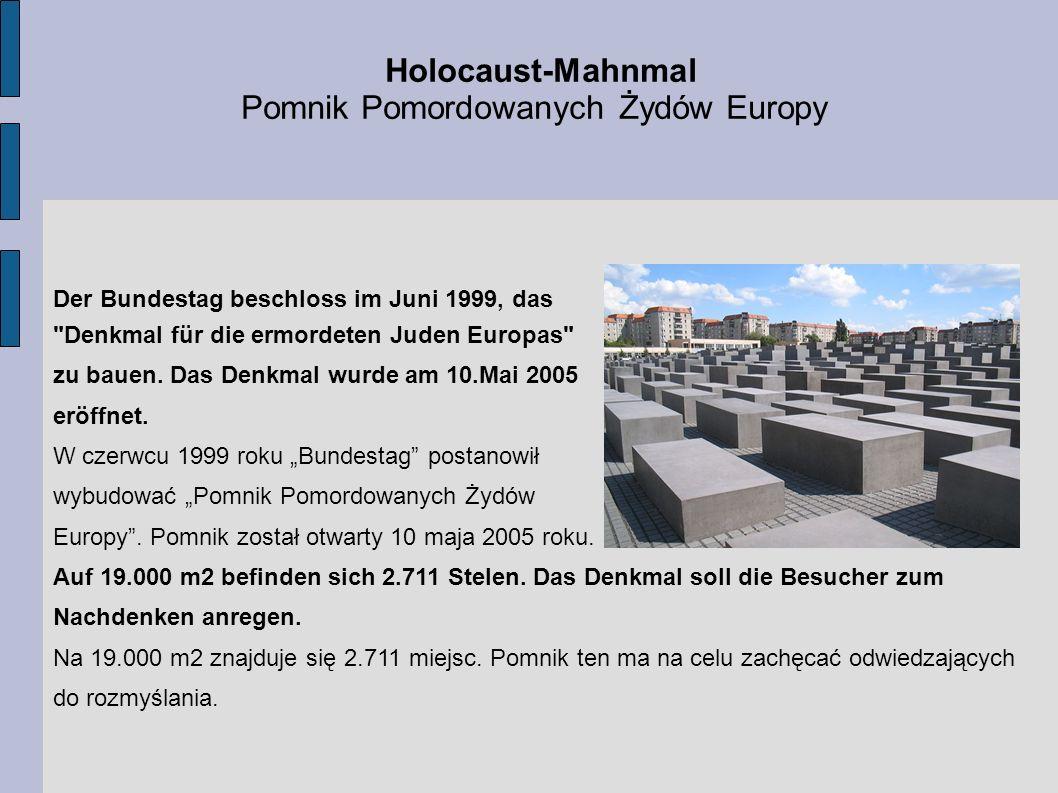 Holocaust-Mahnmal Pomnik Pomordowanych Żydów Europy Der Bundestag beschloss im Juni 1999, das