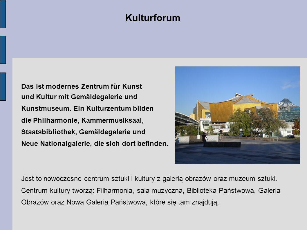 Das ist modernes Zentrum für Kunst und Kultur mit Gemäldegalerie und Kunstmuseum. Ein Kulturzentum bilden die Philharmonie, Kammermusiksaal, Staatsbib