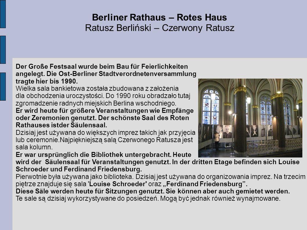 Der Große Festsaal wurde beim Bau für Feierlichkeiten angelegt. Die Ost-Berliner Stadtverordnetenversammlung tragte hier bis 1990. Wielka sala bankiet