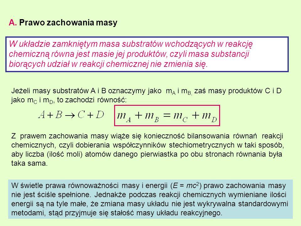 A. Prawo zachowania masy W świetle prawa równoważności masy i energii (E = mc 2 ) prawo zachowania masy nie jest ściśle spełnione. Jednakże podczas re