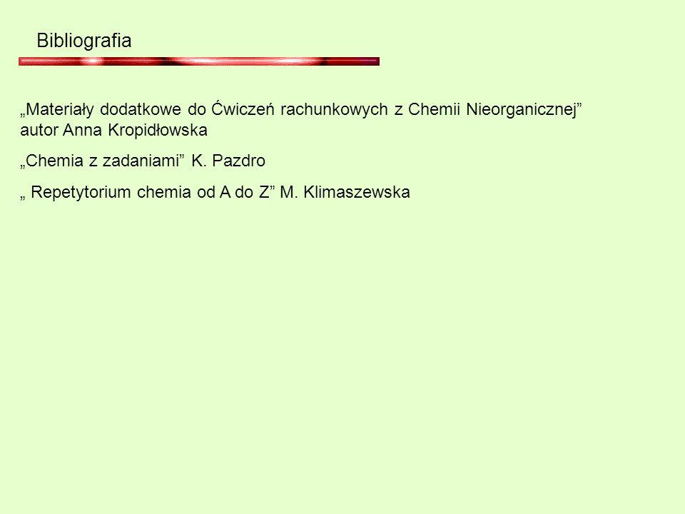 Materiały dodatkowe do Ćwiczeń rachunkowych z Chemii Nieorganicznej autor Anna Kropidłowska Chemia z zadaniami K.