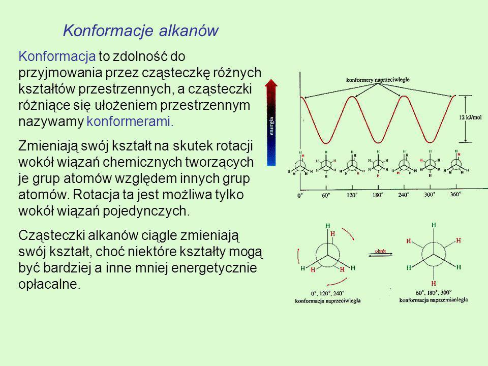 Konformacje alkanów Konformacja to zdolność do przyjmowania przez cząsteczkę różnych kształtów przestrzennych, a cząsteczki różniące się ułożeniem prz