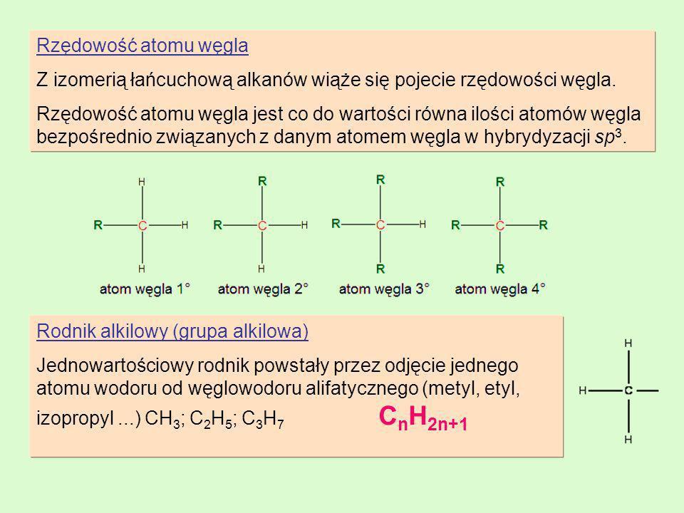 Rzędowość atomu węgla Z izomerią łańcuchową alkanów wiąże się pojecie rzędowości węgla. Rzędowość atomu węgla jest co do wartości równa ilości atomów