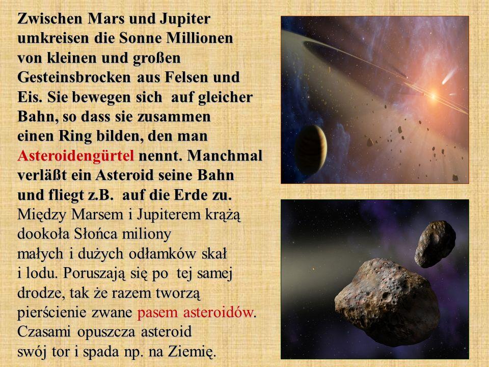 Zwischen Mars und Jupiter umkreisen die Sonne Millionen von kleinen und großen Gesteinsbrocken aus Felsen und Eis. Sie bewegen sich auf gleicher Bahn,