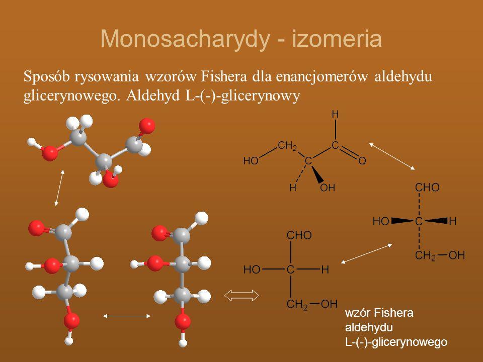 Monosacharydy - izomeria Sposób rysowania wzorów Fishera dla enancjomerów aldehydu glicerynowego. Aldehyd L-(-)-glicerynowy wzór Fishera aldehydu L-(-