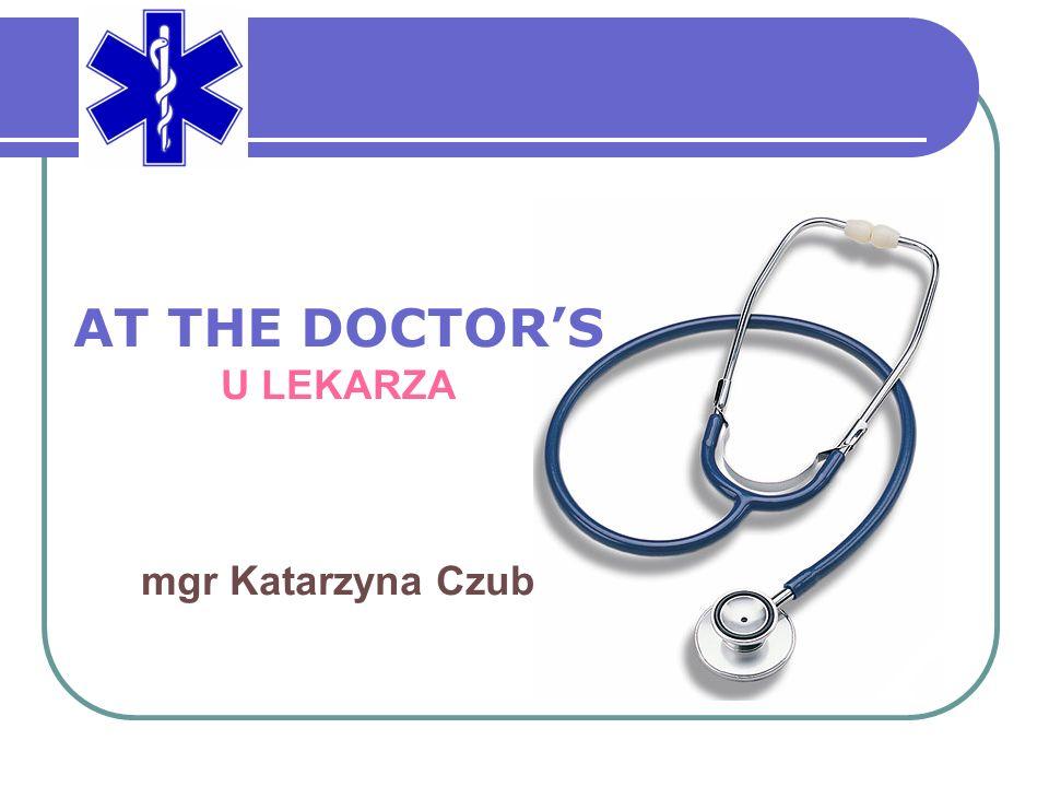 Lekcja ta zawiera angielskie zwroty, wyrażenia oraz słownictwo niezbędne do porozumienia się z lekarzem Nauczymy się: umawiać się na spotkanie mówić o tym, co nam dolega rozumieć porady lekarskie Poznamy: nazwy chorób nazwy części ciała słownictwo związane ze zdrowiem