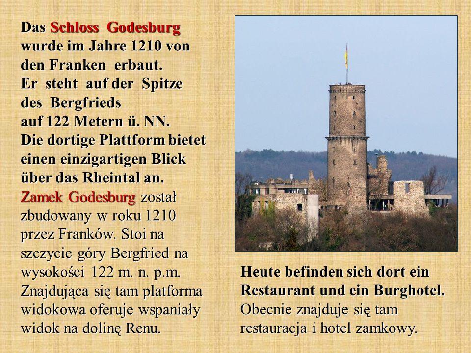 Das Schloss Godesburg wurde im Jahre 1210 von den Franken erbaut. Er steht auf der Spitze des Bergfrieds auf 122 Metern ü. NN. Die dortige Plattform b
