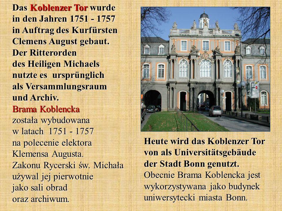Heute wird das Koblenzer Tor von als Universitätsgebäude der Stadt Bonn genutzt. Obecnie Brama Koblencka jest wykorzystywana jako budynek uniwersyteck