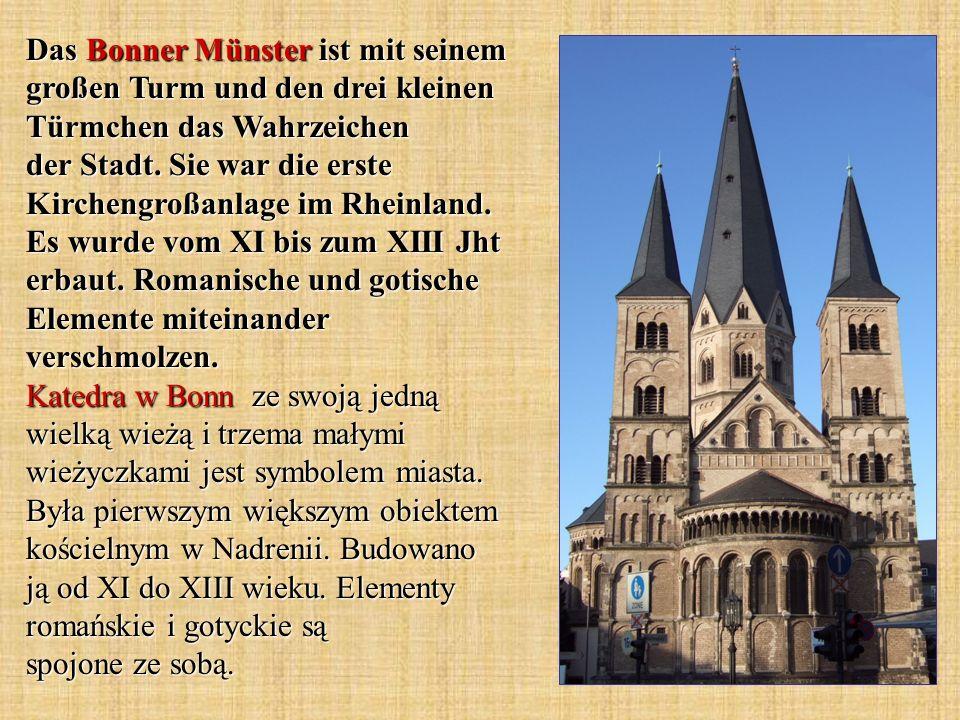 Das Bonner Münster ist mit seinem großen Turm und den drei kleinen Türmchen das Wahrzeichen der Stadt. Sie war die erste Kirchengroßanlage im Rheinlan