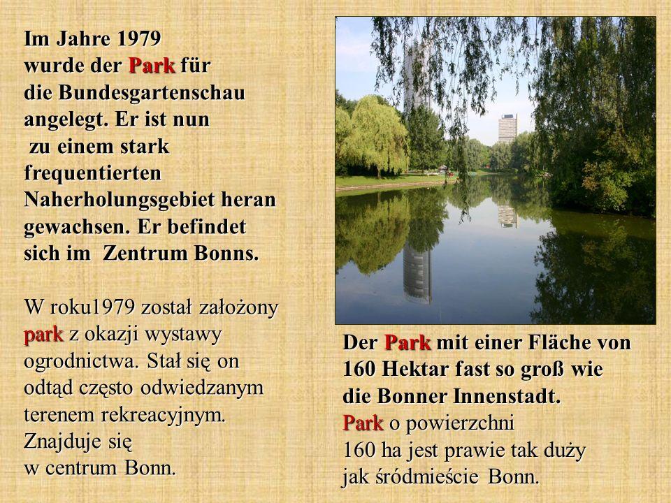 Der Park mit einer Fläche von 160 Hektar fast so groß wie die Bonner Innenstadt. Park o powierzchni 160 ha jest prawie tak duży jak śródmieście Bonn.