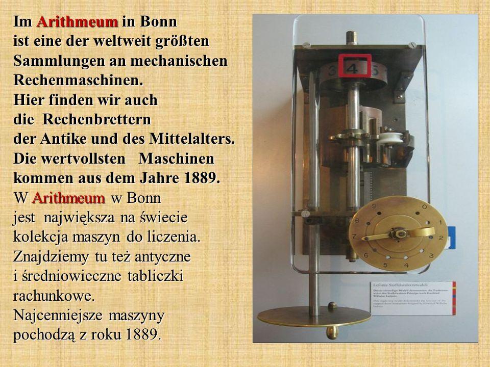 Im Arithmeum in Bonn ist eine der weltweit größten Sammlungen an mechanischen Rechenmaschinen. Hier finden wir auch die Rechenbrettern der Antike und