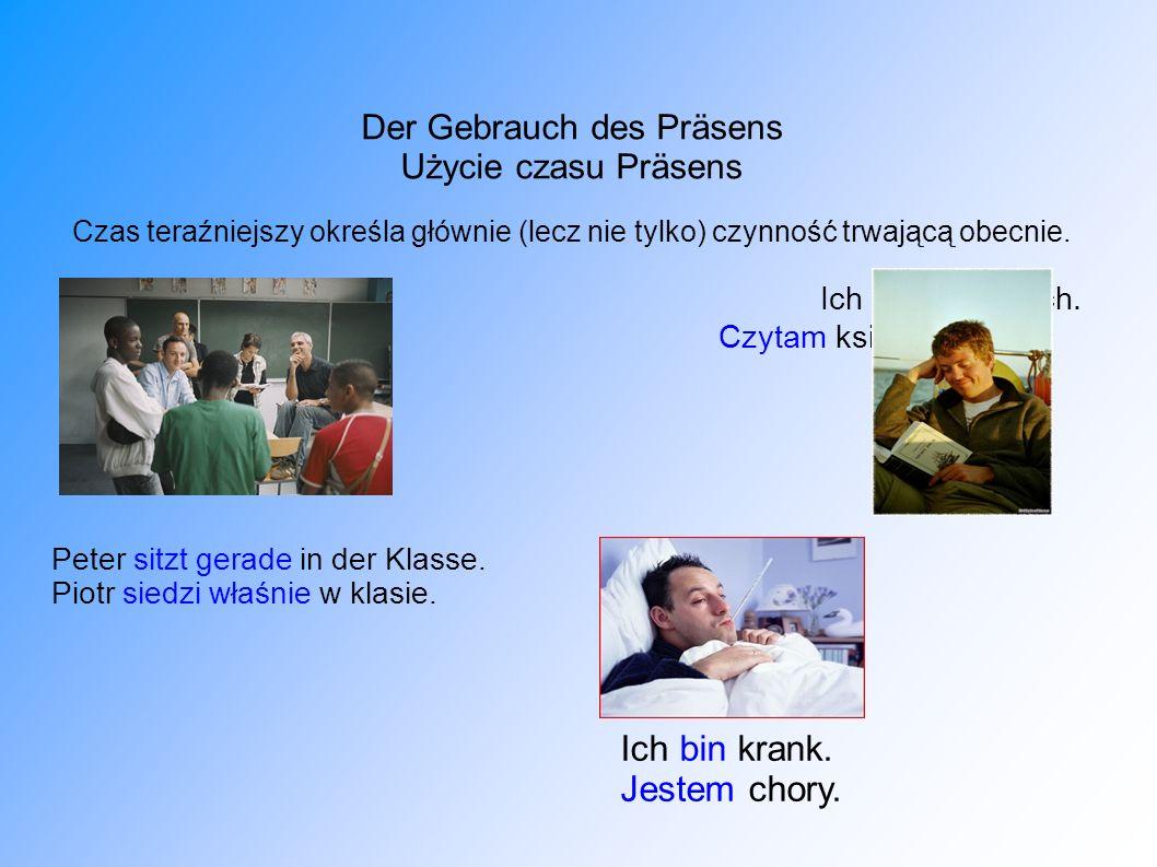 Czas Präsens używany jest również do wyrażania przeszłości aby ożywić akcję i podkreślić dramatyzm sytuacji: Na przykład: Es war sehr heiß.