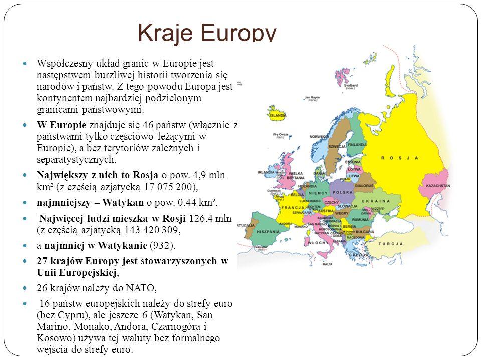 Kraje Europy Współczesny układ granic w Europie jest następstwem burzliwej historii tworzenia się narodów i państw. Z tego powodu Europa jest kontynen