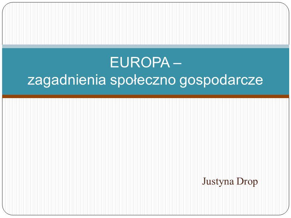Justyna Drop EUROPA – zagadnienia społeczno gospodarcze