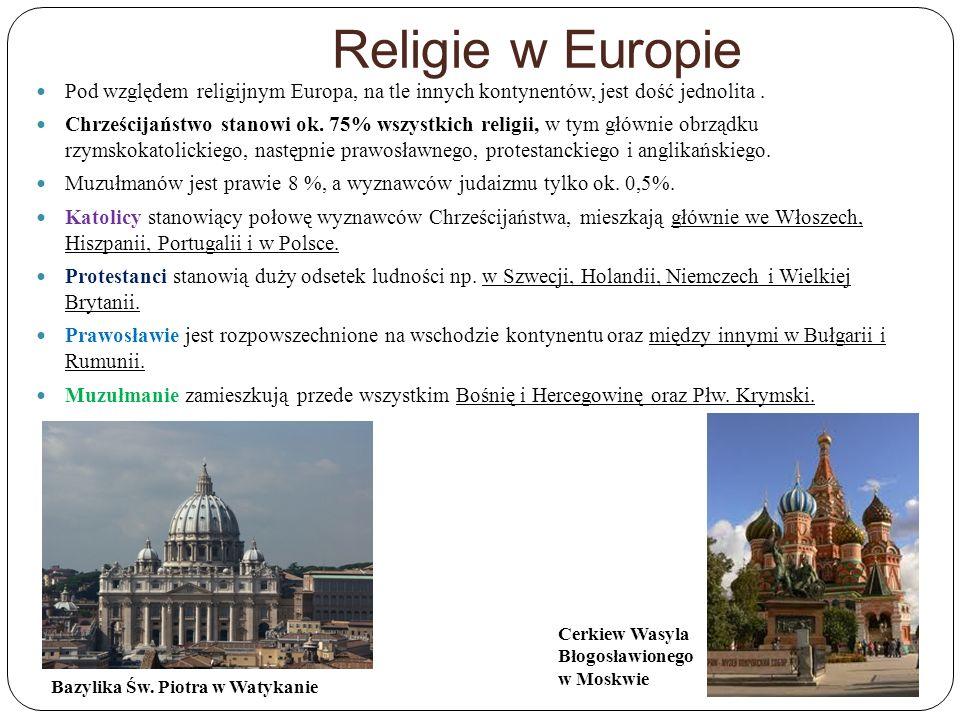 Religie w Europie Pod względem religijnym Europa, na tle innych kontynentów, jest dość jednolita. Chrześcijaństwo stanowi ok. 75% wszystkich religii,