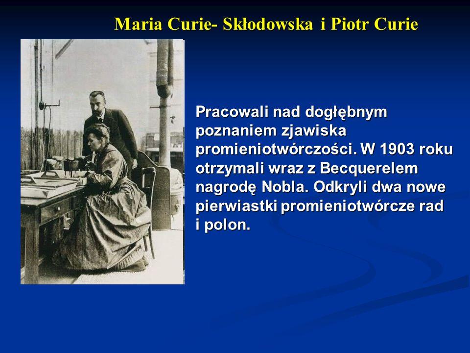 Pracowali nad dogłębnym poznaniem zjawiska promieniotwórczości. W 1903 roku otrzymali wraz z Becquerelem nagrodę Nobla. Odkryli dwa nowe pierwiastki p